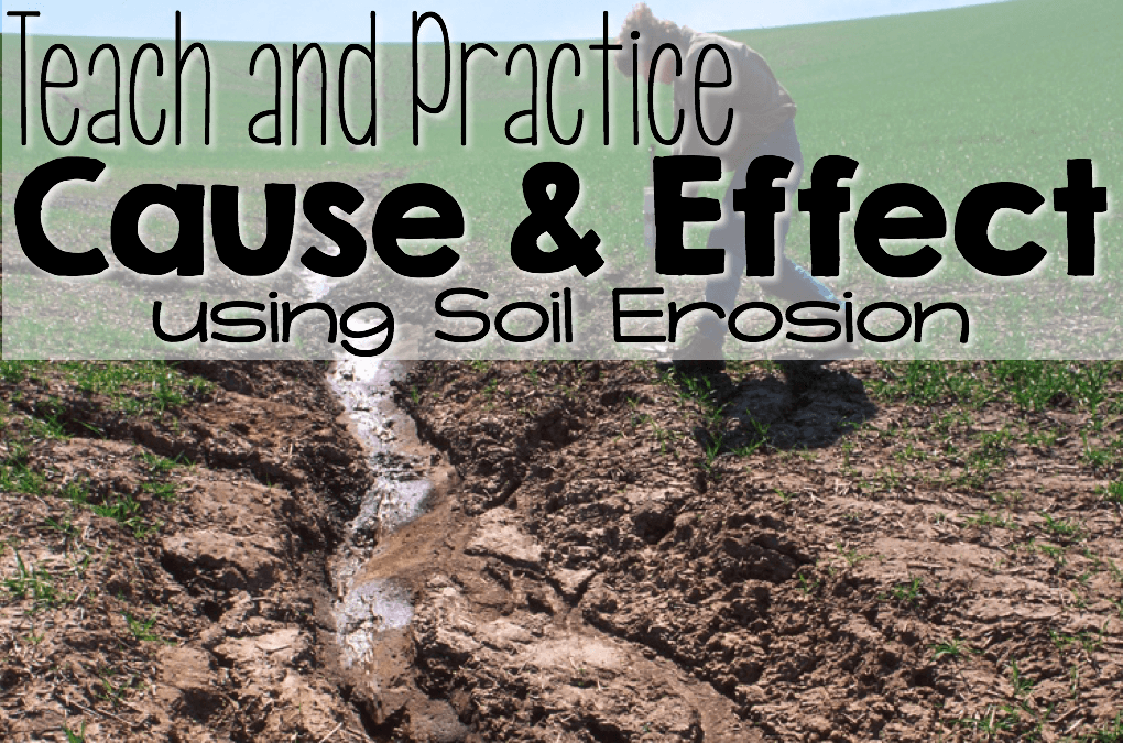 Classroom Design For Grade 1 ~ Teach and practice cause effect with soil erosion