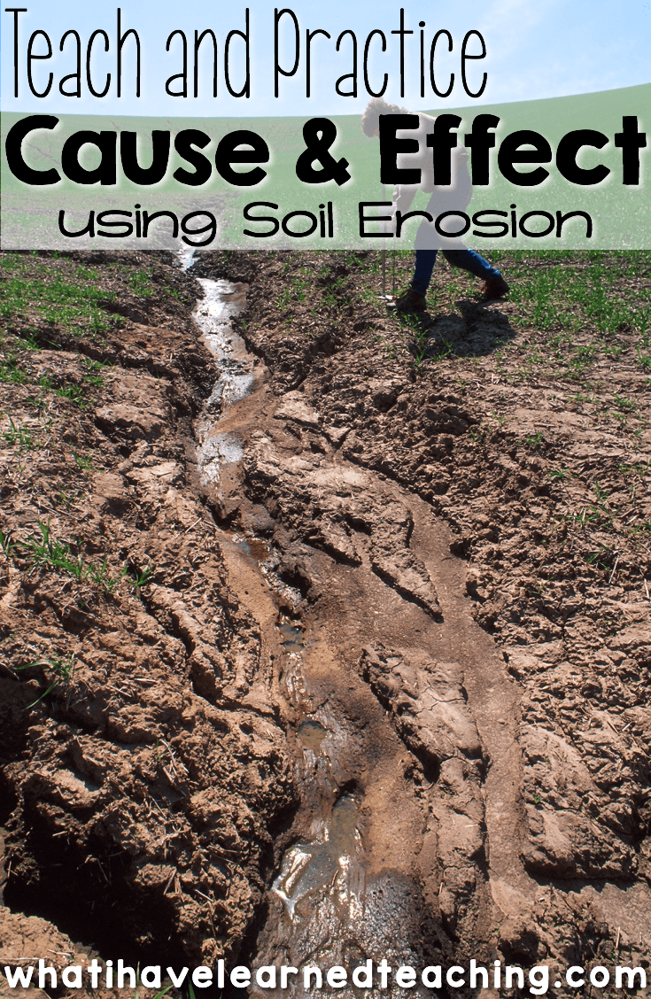 Teach and Practice Cause & Effect with Soil Erosion