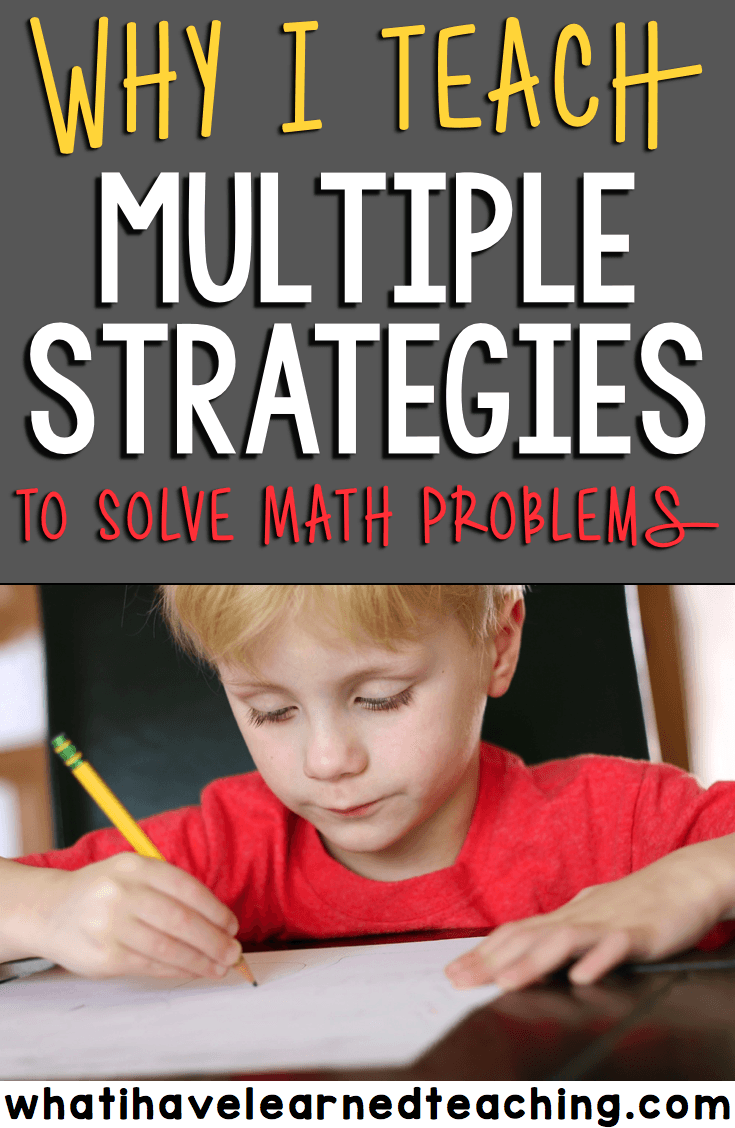 Why I Teach Students Multiple Strategies to Solve Math Problems