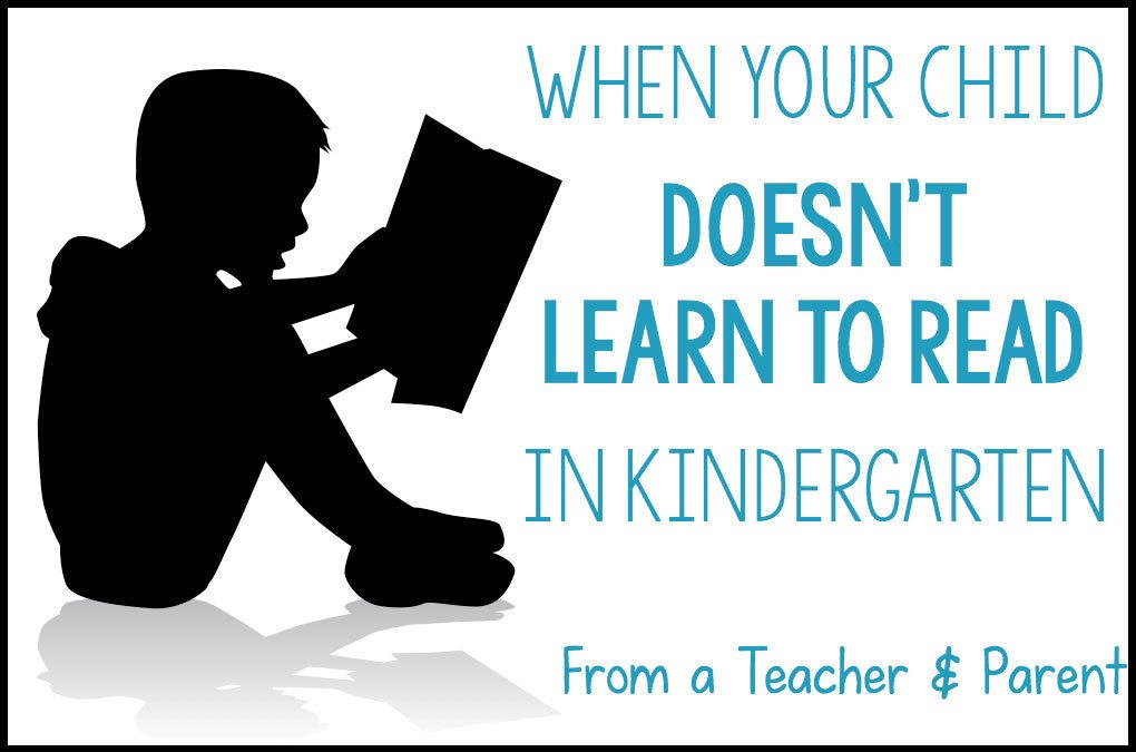 When Your Child Doesn't Learn To Read In Kindergarten