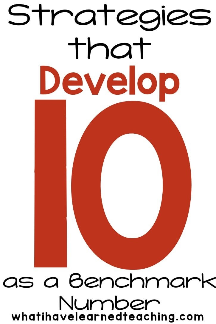 Helping Students Develop The Idea Of 10 As A Benchmark Number Is So Important In Our
