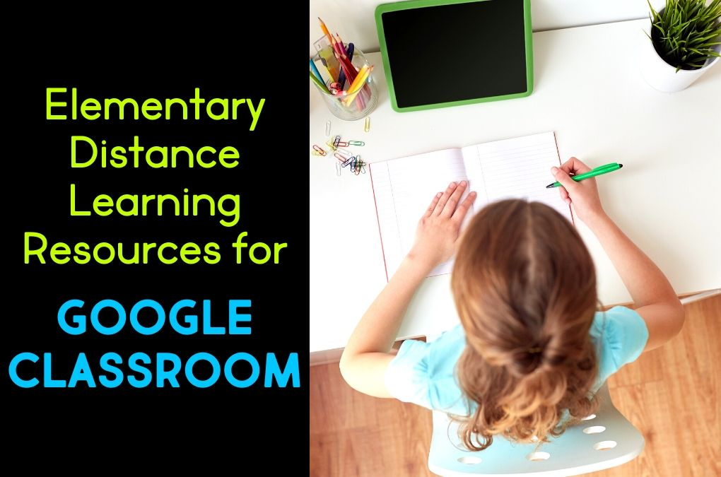 Distance Learning Resources for Google Classroom